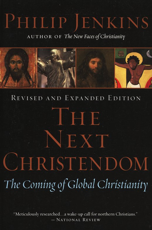 the next christendom Jenkins, distinguished professor of history and religious studies at penn state university, argues that the astounding growth of christianity in the southern.