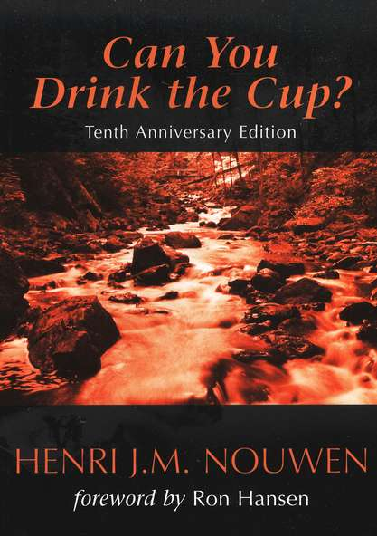 Nouwen-Can-You-Drink-the-Cup