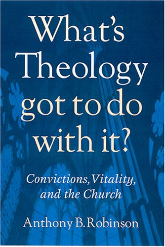 Robinson-Whats-Theology-Got-To-Do-With-It
