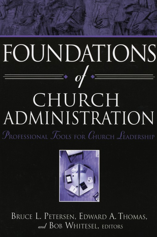 Petersen Foundations For Church Administration ...