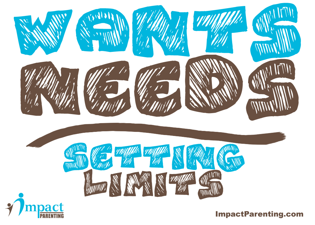Setting Parenting Limits with your Child, and wants vs needs.