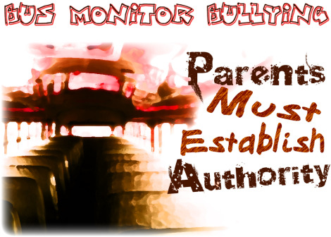 Bus Monitor Bully authoritative parenting
