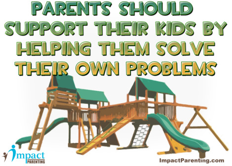 parents can allow their kids to solve their own problems