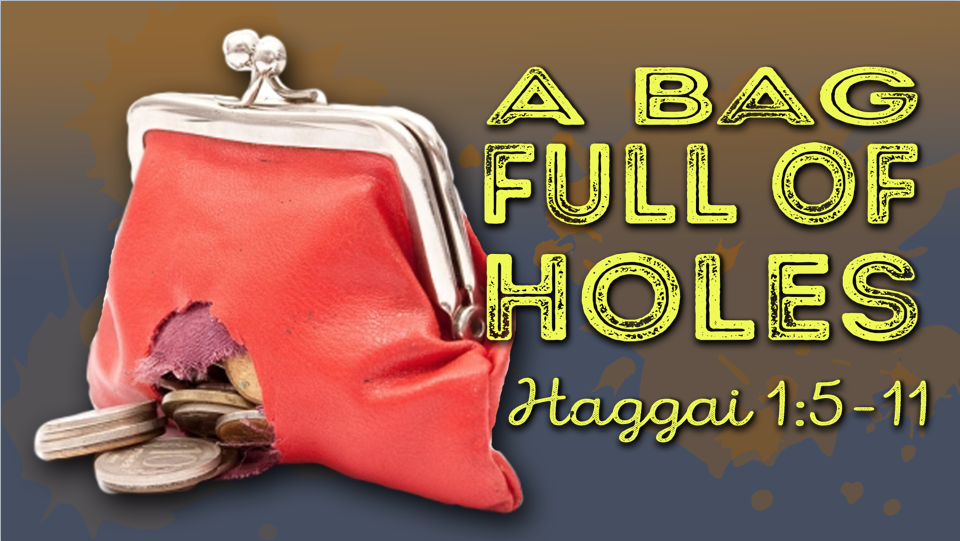 sermon podcasts haggai a bag full of holes