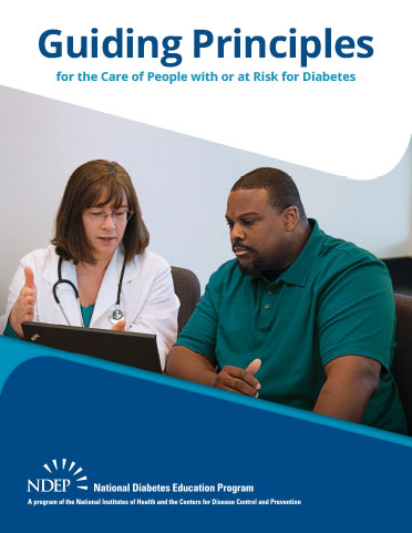 Guiding Principles for the Care of People With or at Risk for Diabetes