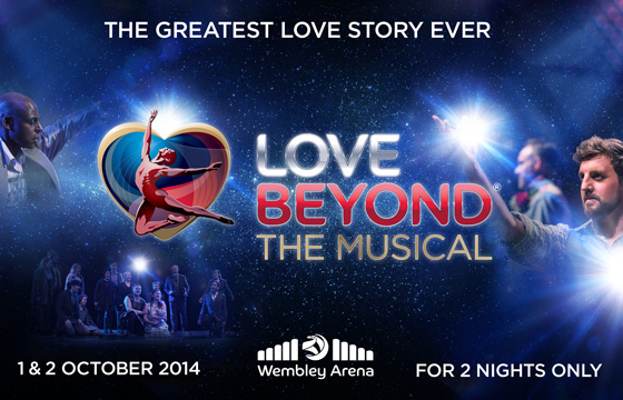 Love Beyond The Musical is coming to Wembley Arena on 1 & 2 October 2014