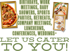 Catering - Birthdays, Work Meetings, Baby Showers, Sports Parties, Retreats, Company Meetings, Luncheons, Conferences, Weddings