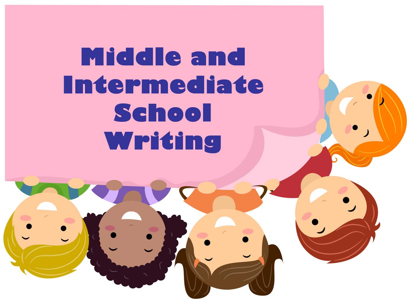 Middle and Intermediate School Writing