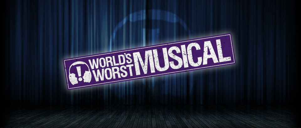 World's Worst Musical