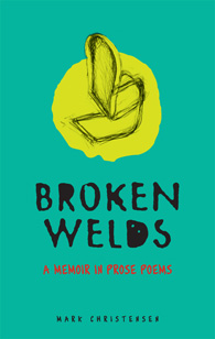 Broken Welds: A Memoir in Prose Poems