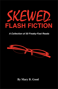 Skewed Flash Fiction
