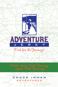 Adventure Jerky Book – Fuel for the Journey! Guidebook: Make Your Next Journey Your Best Journey!