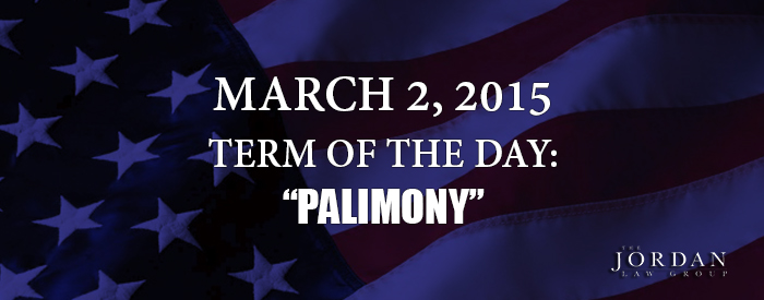 The Jordan Law Group Blog Term Of The Day Palimony