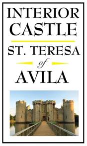 The Interior Castle St Teresa Of Avila Translated E Allison Peers Book Reviews Kim