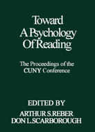 Toward a Psychology of Reading: The Proceedings of the CUNY Conference