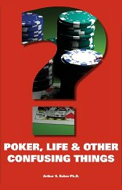 Poker, Life & Other Confusing Things