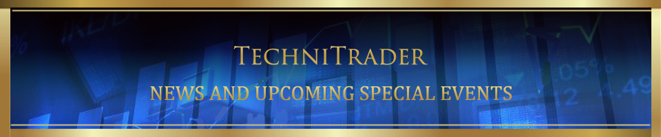 TechniTrader News and Upcoming Special Events header