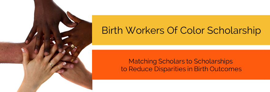 BIRTH WORKERS OF COLOR SCHOLARSHIP