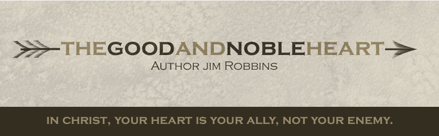THE GOOD AND NOBLE HEART