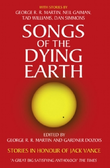 info for 69e25 988b1 Songs of the Dying Earth (eds Gardner Dozois and George R.R. Martin). This  voluminous celebration of Jack Vance is all the more extraordinary because  it ...