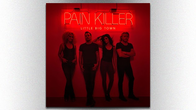 "Little Big Town Splashes onto the Country Albums Chart with ""Pain Killer"""