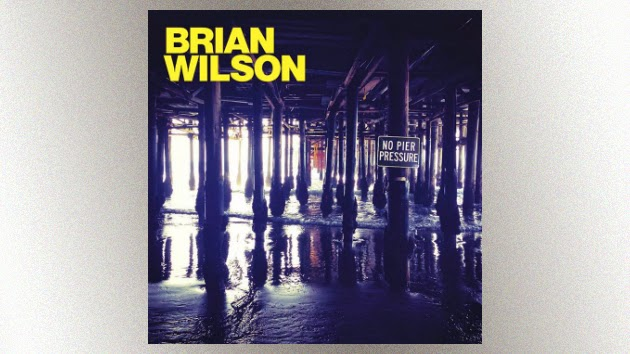 "Brian Wilson's New Solo Album, ""No Pier Pressure,"" to Be Released on April 7"