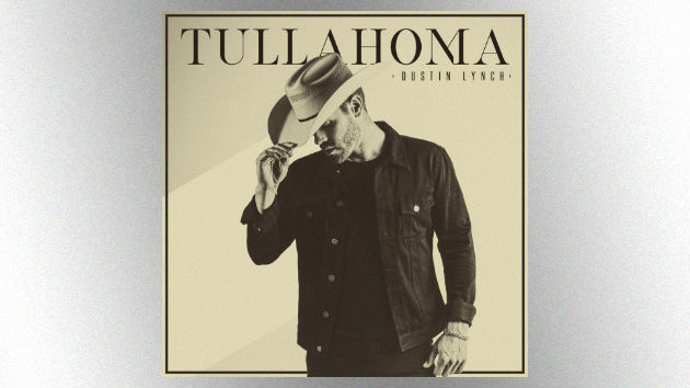 Dustin Lynch offers up track list, new song from his upcoming album, 'Tullahoma'