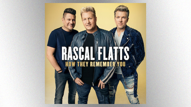 """Rascal Flatts mark """"an amazing two decades"""" with their fans by releasing 'How They Remember You' EP"""
