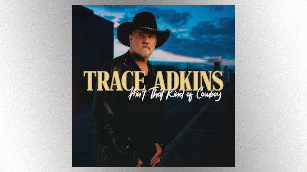 """Trace Adkins' new song is a little rowdy, but that's """"Just the Way We Do It"""""""