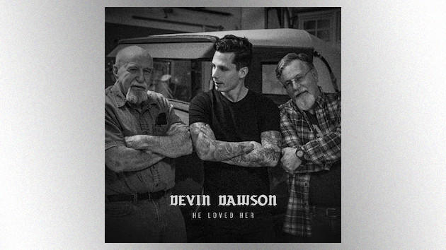 """Devin Dawson sets his sights on a simple legacy in """"He Loved Her,"""" a tribute to his grandfather"""