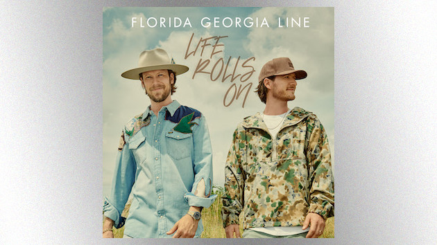 Florida Georgia Line stay the course through life's ups and downs in sobering Life Rolls On title track