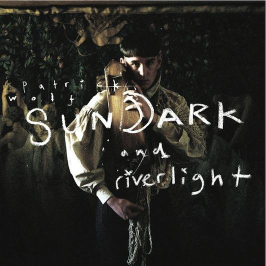 Patrick Wolf: Sundark and Riverlight