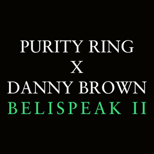 Purity Ring and Danny Brown