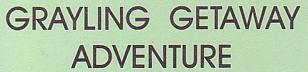"Photo of brochure for ""Grayling Getaway Adventure"""