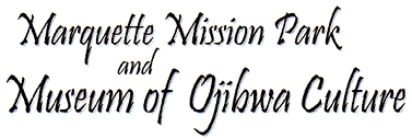 """Photo of brochure for """"Marquette/Mission Park Museum of Ojibwa Culture"""""""