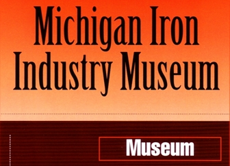 "Photo of brochure for ""Michigan Iron Industry Museum"""