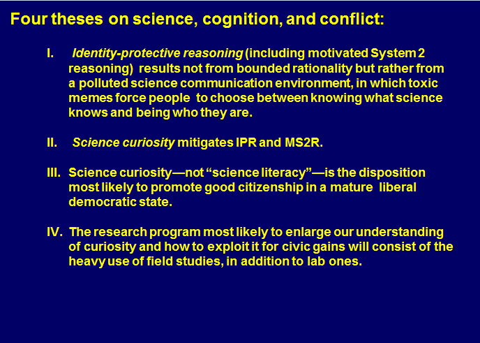 cultural cognition thesis The cultural cognition thesis predicts that individuals will more readily recall instances of experts taking the position that is consistent with their cultural predisposition than ones taking positions inconsistent with it.