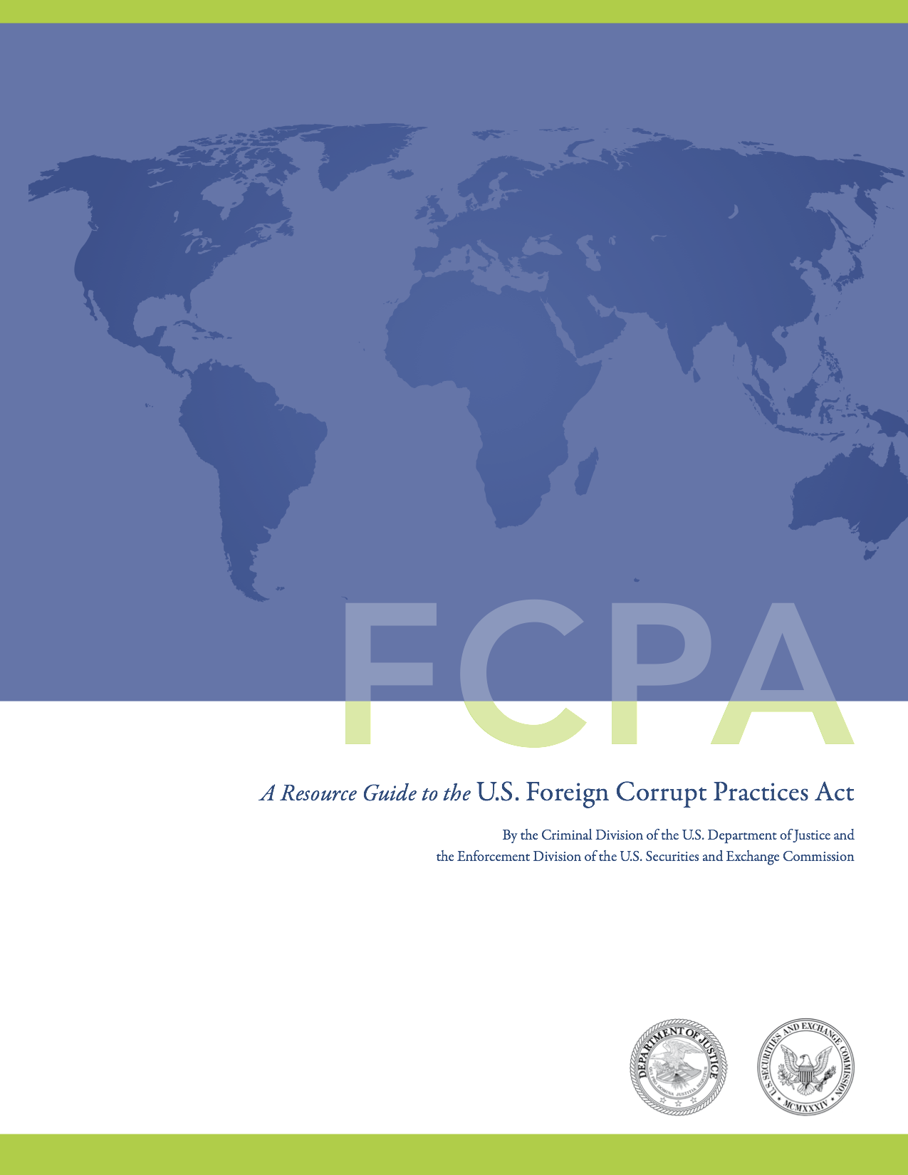 fcpa The foreign corrupt practices act (fcpa), enacted in 1977, generally prohibits the payment of bribes to foreign officials to assist in obtaining or retaining business.