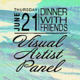 Dinner With Friends :: Visual Artist PAnel