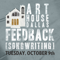 Art House Dallas FEEDBACK for songwriting
