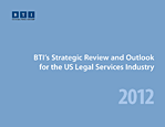 The BTI Strategic Review and Outlook for the US Legal Services Industry