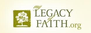 MyLegacyOfFaith.org