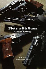 Plots with Guns: A Noir Anthology