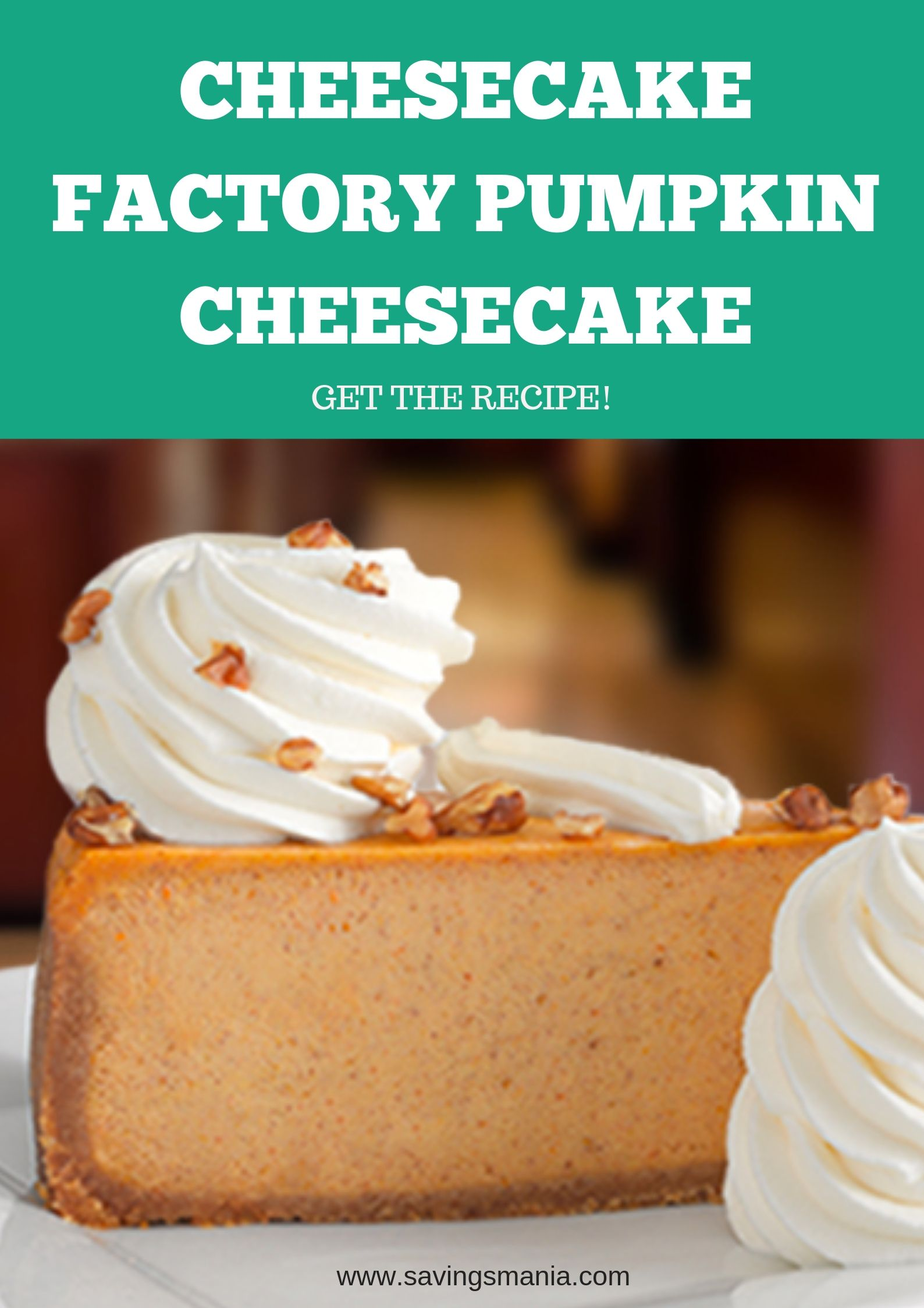 Cheesecake Factory Pumpkin Cheesecake Copycat Recipe Recipes Savingsmania