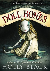 doll bones a middle grade novel written by holly black and illustrated by my friend eliza wheeler published by simon schuster books for young readers