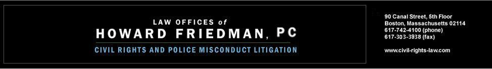 Police Brutality and Misconduct Lawyers │Law Offices of Howard Friedman