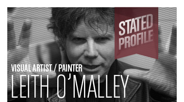 Leith O'Malley | Visual Artist/Painter | Stated Magazine Profile