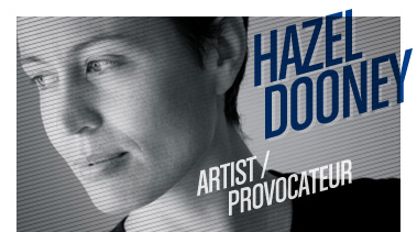 Hazel Dooney | Artist/Provocateur | Stated Magazine Interview
