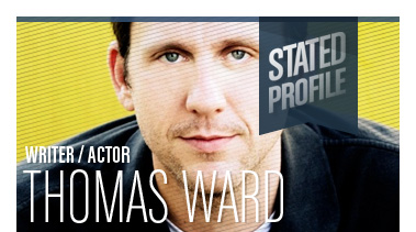 Thomas Ward | Actor/Writer/Educator | Stated Magazine Interview