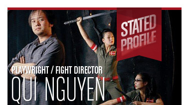 Qui Nguyen | Playwright / Fight Director | Stated Magazine Profile